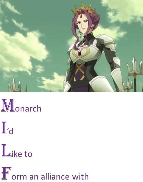 Monarch I'd Like to Form an alliance with
